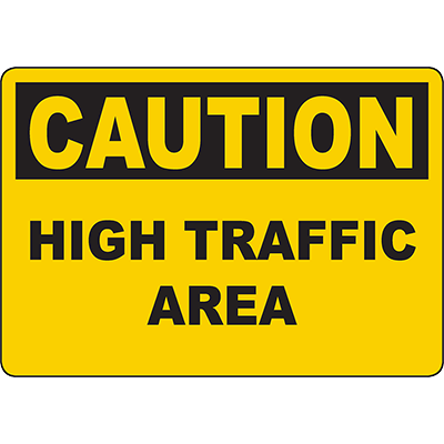 CAUTION High Traffic Area Sign