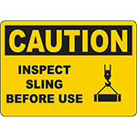 CAUTION Inspect Sling Before Use Sign