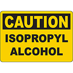 CAUTION Isopropyl Alcohol Sign
