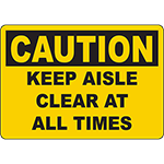CAUTION Keep Aisle Clear At All Times Sign