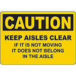 CAUTION Keep Aisles Clear Does Not Belong Sign