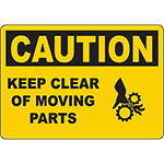 CAUTION Keep Clear Of Moving Parts Sign