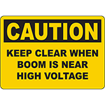 CAUTION Keep Clear When Boom Is Near High Voltage Sign