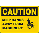 CAUTION Keep Hands Away From Machinery Sign