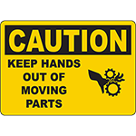 CAUTION Keep Hands Out Of Moving Parts Sign
