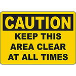 CAUTION Keep This Area Clear At All Times Sign