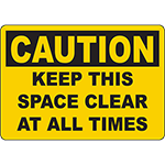 CAUTION Keep This Space Clear At All Times Sign