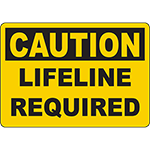 CAUTION Lifeline Required Sign