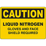 CAUTION Liquid Nitrogen Gloves And Face Shield Required Sign