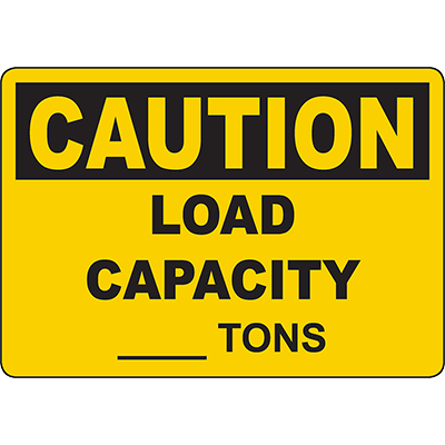 CAUTION Load Capacity ____ Tons Sign