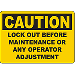 CAUTION Lock Out Before Maintenance Or Any Operator Adjustment Sign