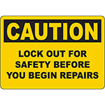 CAUTION Lock Out For Safety Before You Begin Repairs Sign