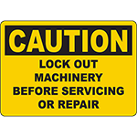 CAUTION Lock Out Machinery Before Servicing Or Repair Sign