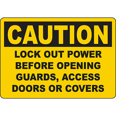 CAUTION Lock Out Power Before Opening Sign