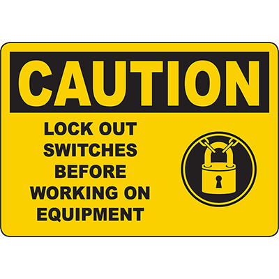 CAUTION Lock Out Switches Before Working Sign