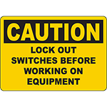 CAUTION Lock Out Switches Before Working On Equipment Sign