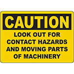 CAUTION Look Out For Hazards And Moving Parts Sign