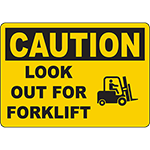 CAUTION Look Out For Forklift Sign