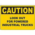 CAUTION Look Out For Powered Industrial Trucks Sign