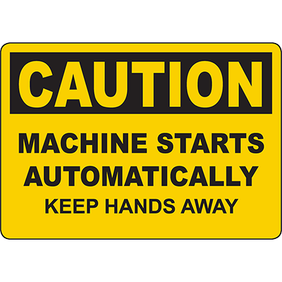 CAUTION Machine Starts Automatically Keep Hands Away Sign