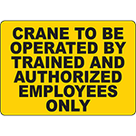 Crane Operated By Trained Employees Only Sign