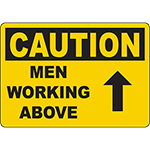 CAUTION Men Working Above Sign