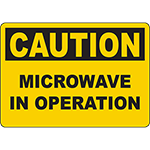 CAUTION Microwave In Operation Sign