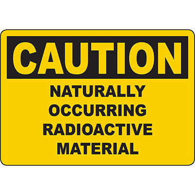CAUTION Naturally Occurring Radioactive Material Sign