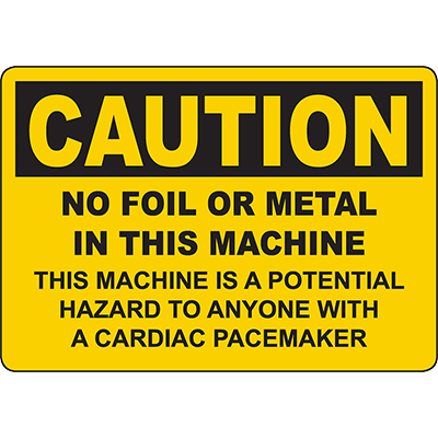 CAUTION No Foil Or Metal In This Machine Sign