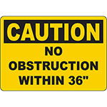 "CAUTION No Obstruction Within 36"" Sign"