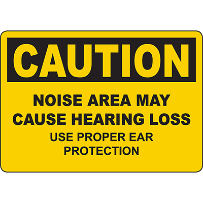 CAUTION Area May Cause Hearing Loss Use Ear Protection Sign