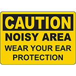 CAUTION Noisy Area Wear Your Ear Protection Sign