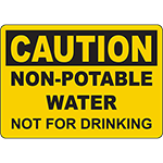 CAUTION Non-Potable Water Not For Drinking Sign