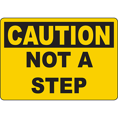 CAUTION Not A Step Sign