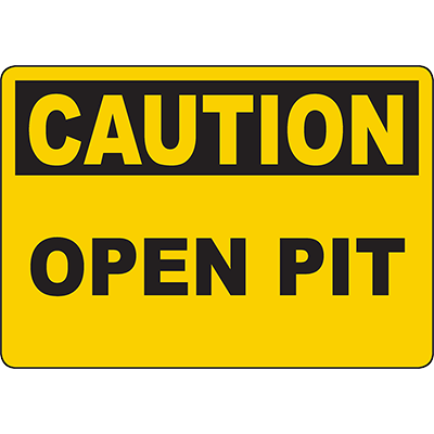 CAUTION Open Pit Sign