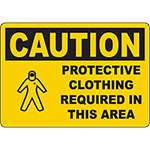 CAUTION Protective Clothing Required In This Area Sign