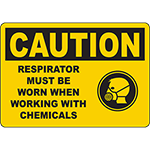 CAUTION Respirator Must Be Worn When Working With Chemicals Sign