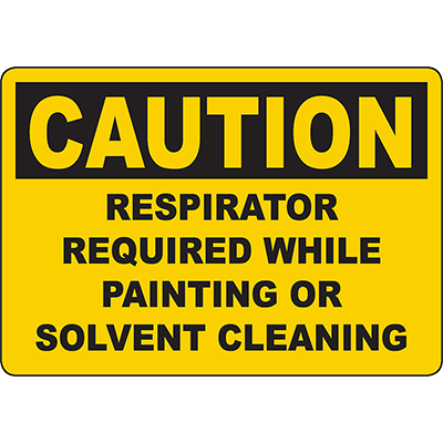 CAUTION Respirator Required While Painting Or Solvent Cleaning Sign