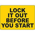 Lock It Out Before You Start Sign