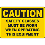 CAUTION Glasses Must Be Worn When Operating Equipment Sign