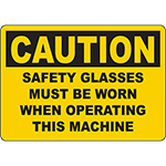 CAUTION Glasses Must Be Worn When Operating Machine Sign
