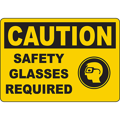 CAUTION Safety Glasses Required Sign