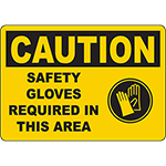 CAUTION Safety Gloves Required In This Area OSHA Sign