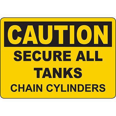 CAUTION Secure All Tanks Chain Cylinders Sign