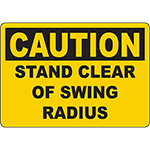 CAUTION Stand Clear Of Swing Radius Sign