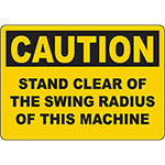 CAUTION Stand Clear Of The Swing Radius Of This Machine Sign