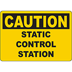 CAUTION Static Control Station Sign