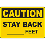 CAUTION Stay Back ______ Feet Sign