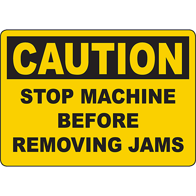 CAUTION Stop Machine Before Removing Jams Sign