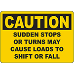 CAUTION Sudden Stops Or Turns May Cause Loads To Shift Or Fall Sign
